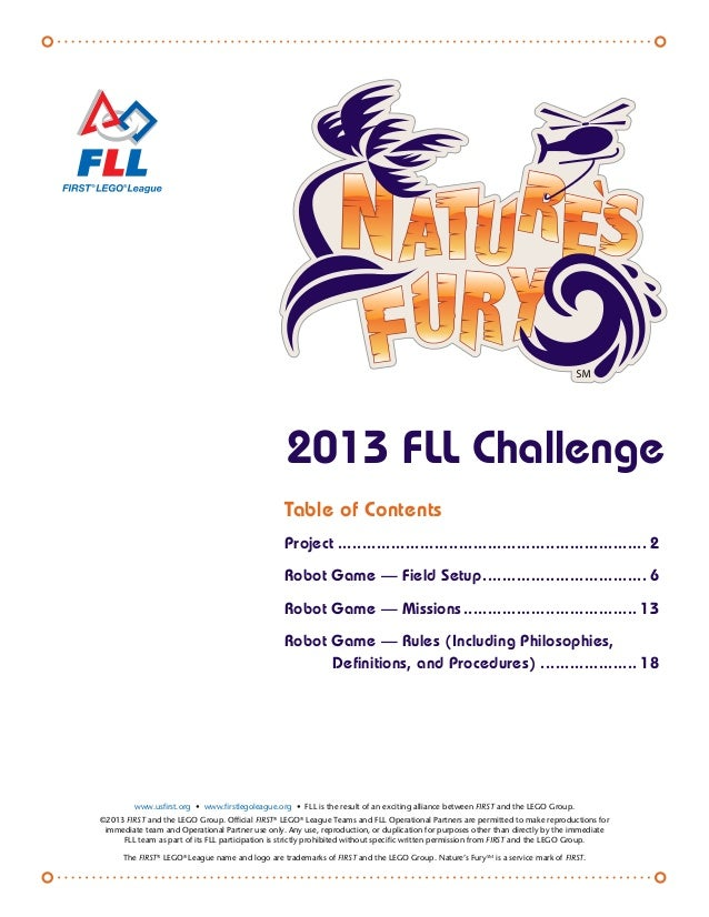 2013 FLL Challenge Table of Contents Project................................................................. 2 Robot Game...