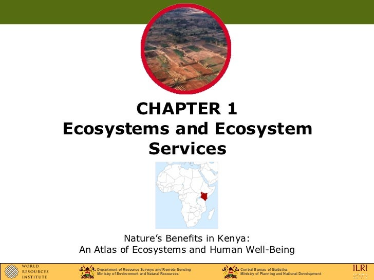 CHAPTER 1 Ecosystems and Ecosystem Services Nature's Benefits in Kenya: An Atlas of Ecosystems and Human Well-Being