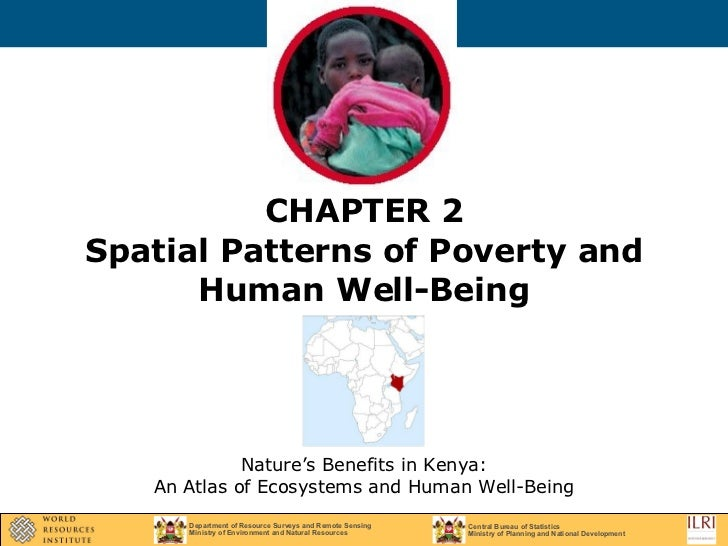 CHAPTER 2 Spatial Patterns of Poverty and Human Well-Being Nature's Benefits in Kenya: An Atlas of Ecosystems and Human We...