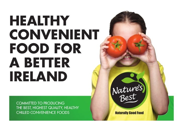 HEALTHYCONVENIENTFOOD FORA BETTERIRELANDCOMMITTED TO PRODUCINGTHE BEST, HIGHEST QUALITY, HEALTHYCHILLED CONVENIENCE FOODS