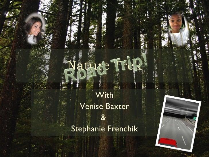 Nature Trek With Venise Baxter &  Stephanie Frenchik