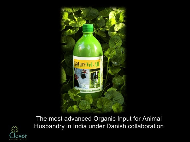 The most advanced Organic Input for AnimalHusbandry in India under Danish collaboration