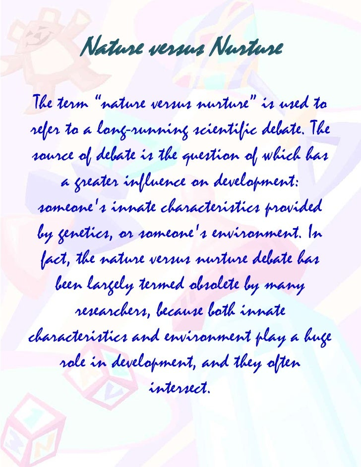 paraphrase about nature and nurture Conclusion so in conclusion, scientist know that both nature and nurture affect a persons future, they just don't have a solid idea on how much each factor affects a persons future scientists have come to believe that when it comes to personality, environment is not a big factor.