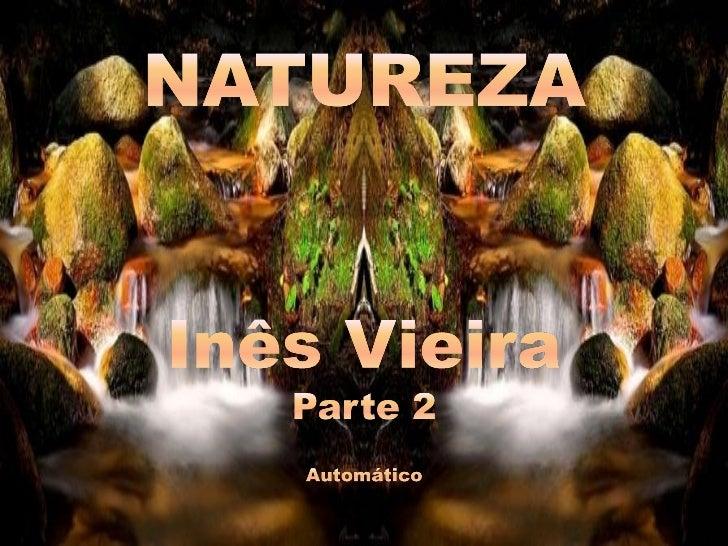 Imagens: Internet     Música: Vivaldi –   Concerto em Bm nº 10   inesdedes@gmail.comwww.mensagensvirtuais.com.br