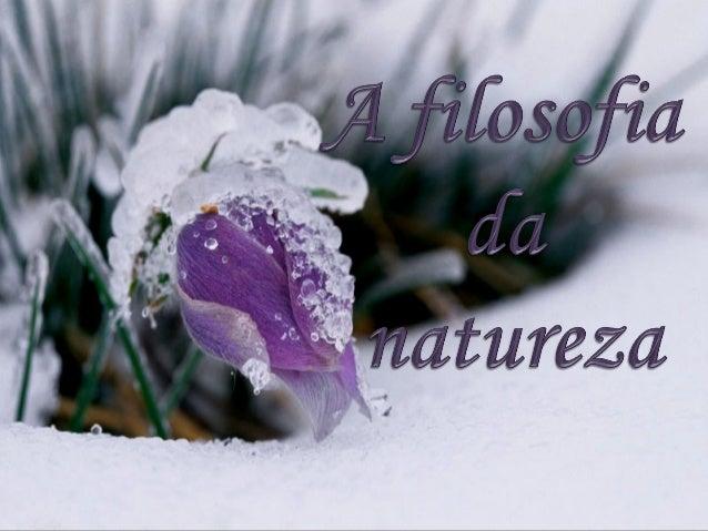 A natureza nunca nosengana; somos sempre nósque nos enganamos.Jean Jacques Rousseau