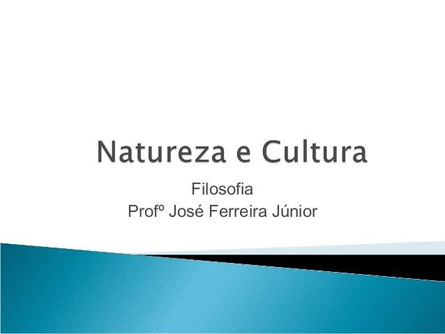 Filosofia Profº José Ferreira Júnior