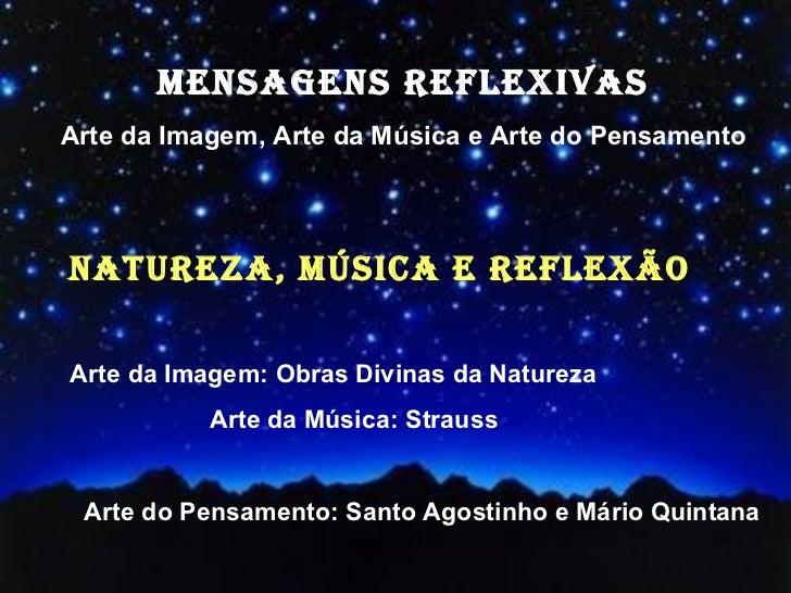 MENSAGENS REFLEXIVASArte da Imagem, Arte da Música e Arte do PensamentoNATUREZA, MÚSICA E REFLEXÃOArte da Imagem: Obras Di...