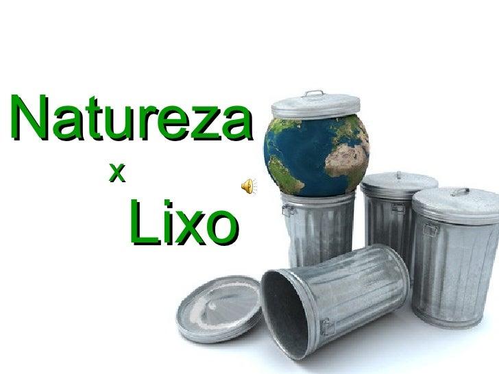 Natureza   x   Lixo