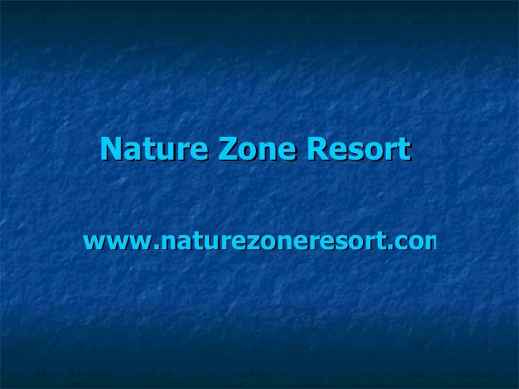 Nature Zone Resort  www.naturezoneresort.com