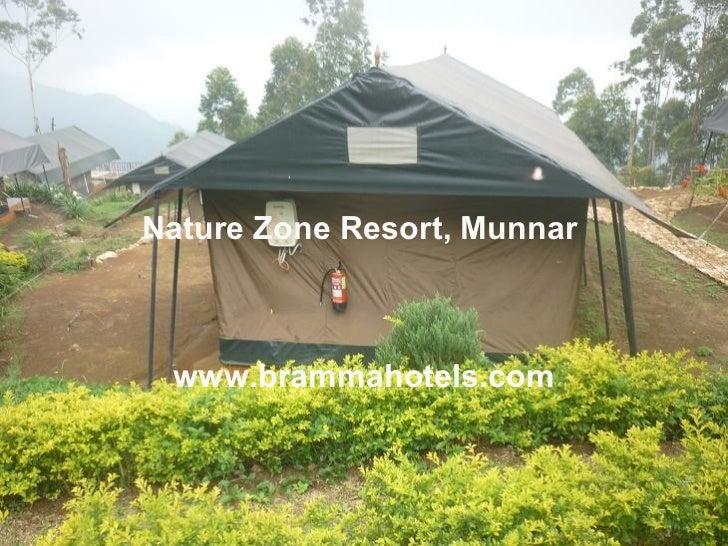 Nature Zone Resort,  Munnar   www.brammahotels.com