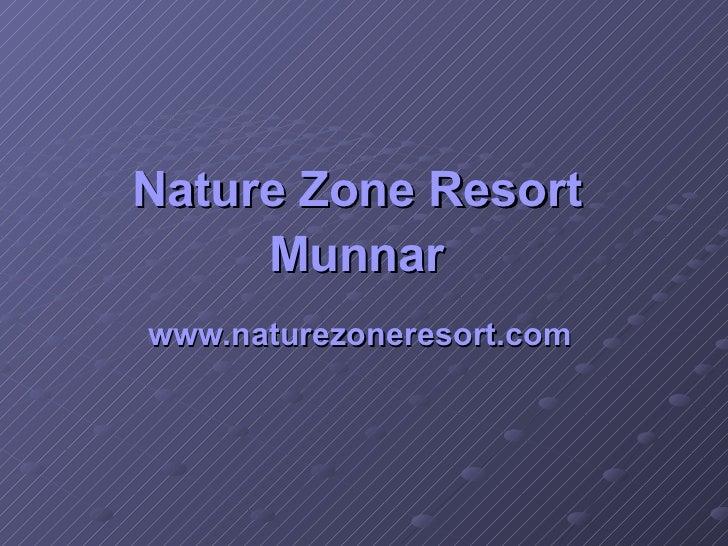 Nature Zone Resort  Munnar   www.naturezoneresort.com