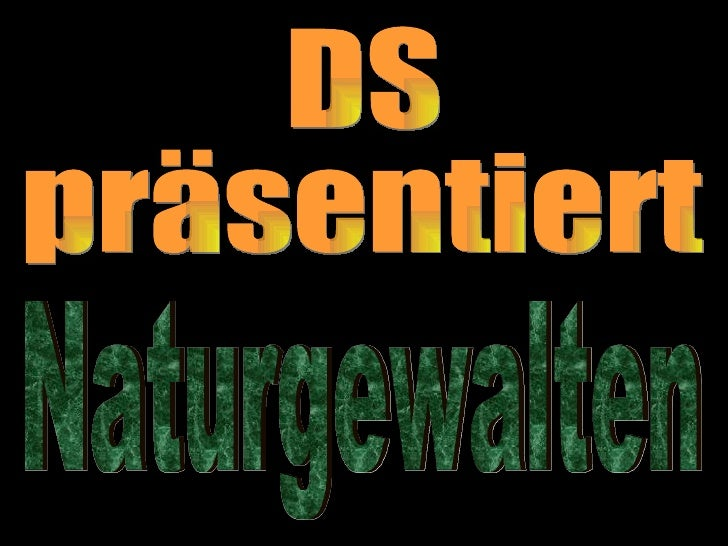 DS präsentiert Naturgewalten