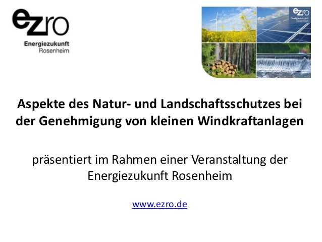 Aspekte des Natur- und Landschaftsschutzes bei der Genehmigung von kleinen Windkraftanlagen präsentiert im Rahmen einer Ve...