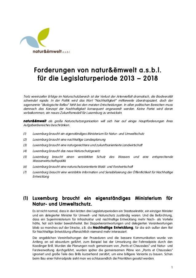 1    Forderungen von natur&ëmwelt a.s.b.l. für die Legislaturperiode 2013 – 2018 Trotz vereinzelter Erfolge im Naturschu...