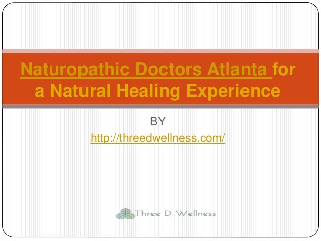 BY http://threedwellness.com/ Naturopathic Doctors Atlanta for a Natural Healing Experience