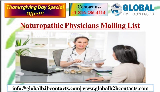 Naturopathic Physicians Mailing List Contact us- +1-816-286-4114 info@globalb2bcontacts.com| www.globalb2bcontacts.com Tha...