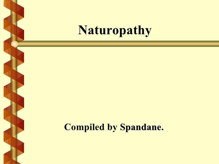 NaturopathyCompiled by Spandane.