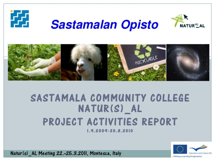 Sastamalan Opisto         SASTAMALA COMMUNITY COLLEGE                 NATUR(S)_AL           PROJECT ACTIVITIES REPORT     ...