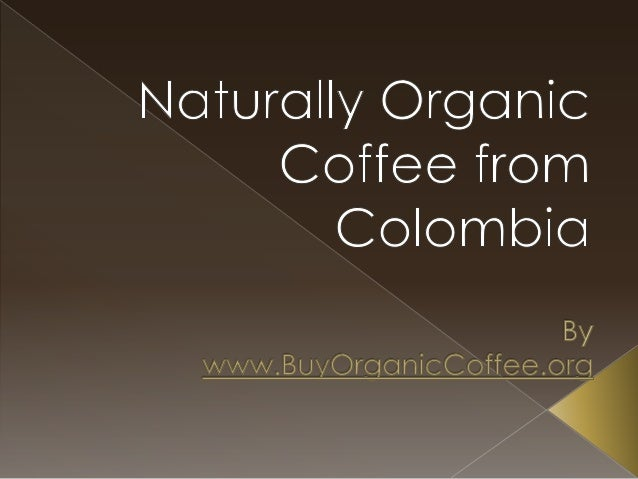 In our continuing search for healthy organic coffee I was visiting Colombia.
