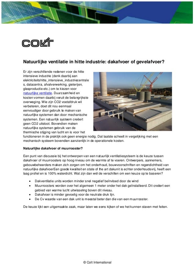 © Colt International  Natuurlijke ventilatie in hitte industrie: dakafvoer of gevelafvoer?  Er zijn verschillende redenen ...