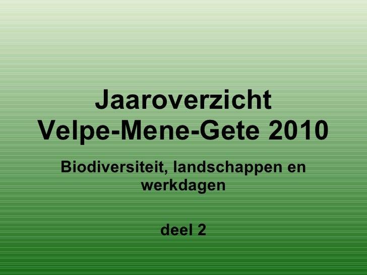 Jaaroverzicht Velpe-Mene-Gete 2010 Biodiversiteit, landschappen en werkdagen deel 2