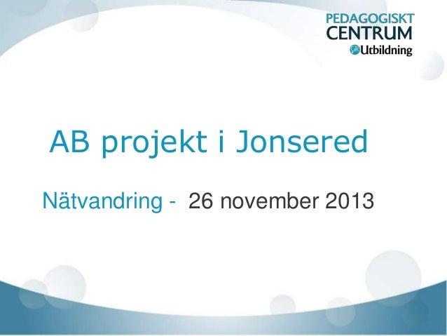 AB projekt i Jonsered Nätvandring - 26 november 2013