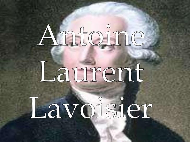 Antoine Laurent Lavoisier <br />