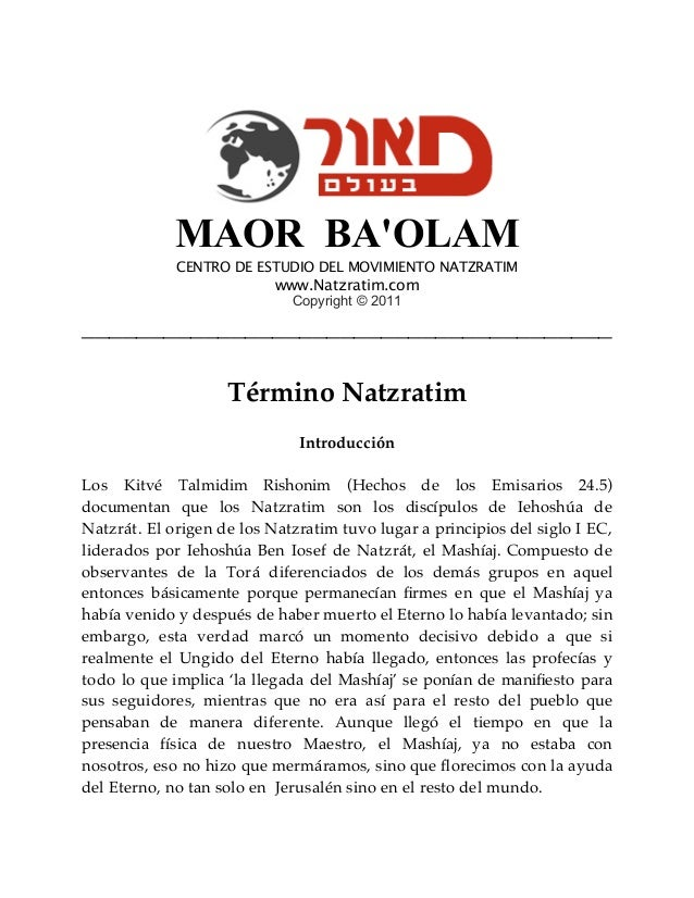 MAOR BA'OLAM CENTRO DE ESTUDIO DEL MOVIMIENTO NATZRATIM  www.Natzratim.com Copyright © 2011  _____________________________...
