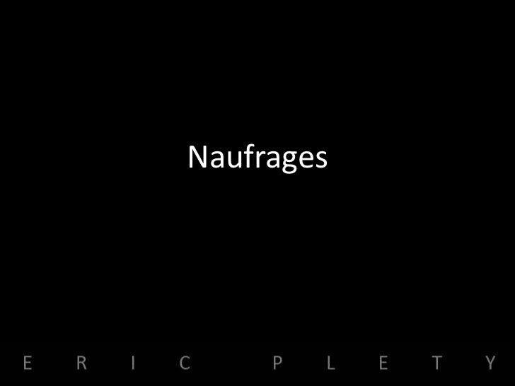 Naufrages