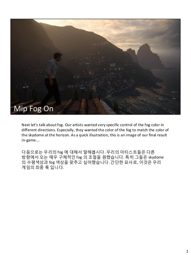 1 Next let's talk about fog. Our artists wanted very specific control of the fog color in different directions. Especially...