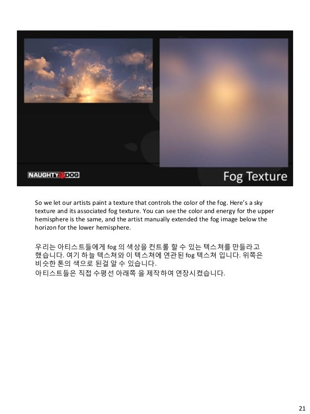 21 So we let our artists paint a texture that controls the color of the fog. Here's a sky texture and its associated fog t...