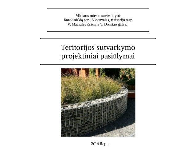 Vilniaus miesto savivaldybė Karoliniškių sen., 5 kvartalas, teritorija tarp V. Maciulevičiaus ir V. Druskio gatvių Teritor...