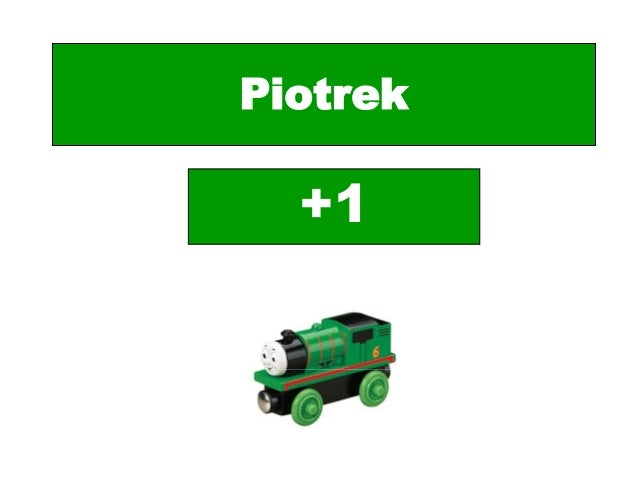 Piotrek +1