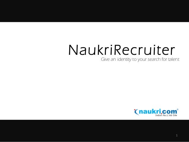 NaukriRecruiter 1 Give an identity to your search for talent