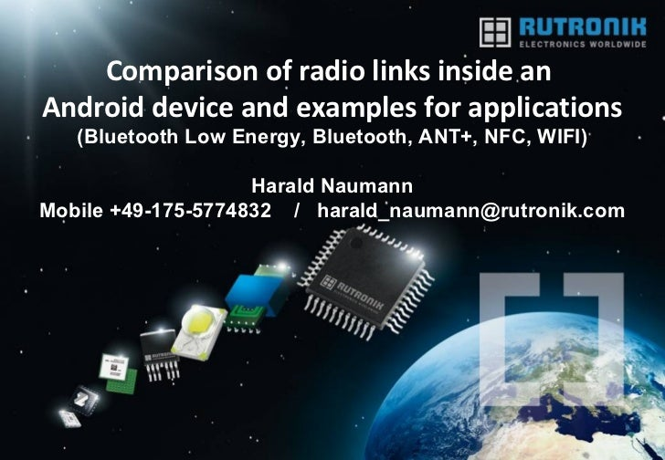 Comparison of radio links inside anAndroid device and examples for applications   (Bluetooth Low Energy, Bluetooth, ANT+, ...