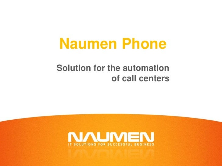 Naumen PhoneSolution for the automation              of call centers