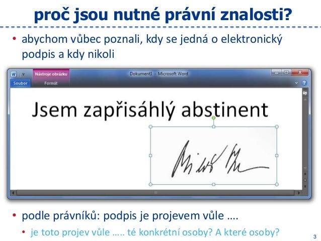 Naučíme se používat elektronický podpis? Nebo se za nás bude podepisovat někdo jiný? Slide 3