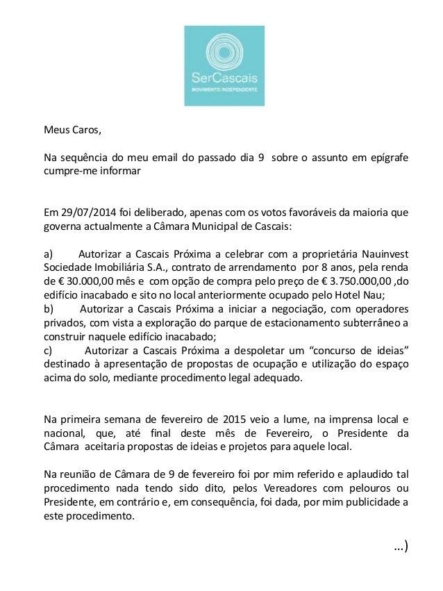 Meus Caros, Na sequência do meu email do passado dia 9 sobre o assunto em epígrafe cumpre-me informar Em 29/07/2014 foi de...