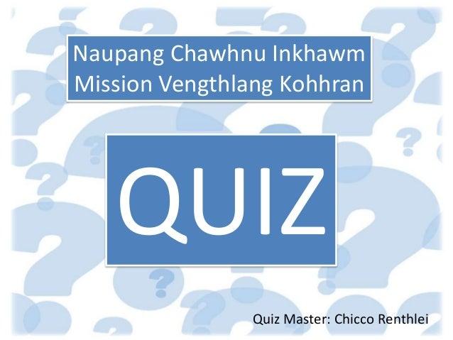 Naupang Chawhnu Inkhawm Mission Vengthlang Kohhran QUIZ Quiz Master: Chicco Renthlei