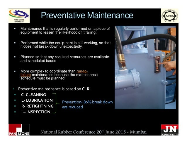 Preventative Maintenance Maintenance that is regularly performed on a piece of equipment to lessen the likelihood of it fa...