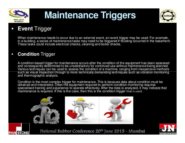 Maintenance Triggers Event Trigger When maintenance needs to occur due to an external event, an event trigger may be used....