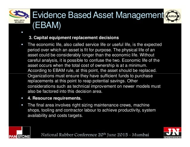 Evidence Based Asset Management (EBAM) 3. Capital equipment replacement decisions The economic life, also called service l...