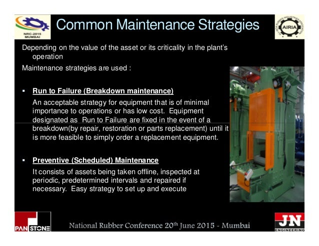 Common Maintenance Strategies Depending on the value of the asset or its criticality in the plant's operation Maintenance ...