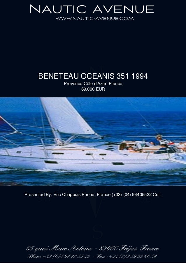 BENETEAU OCEANIS 351 1994 Provence Côte d'Azur, France 69,000 EUR Presented By: Eric Chappuis Phone: France (+33) (04) 944...