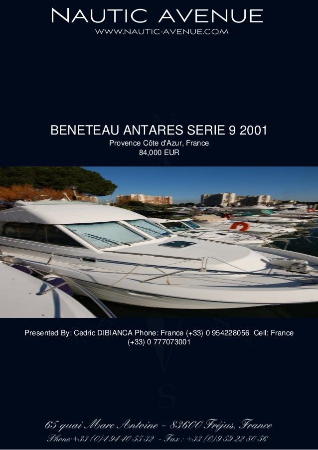 BENETEAU ANTARES SERIE 9 2001 Provence Côte d'Azur, France 84,000 EUR Presented By: Cedric DIBIANCA Phone: France (+33) 0 ...