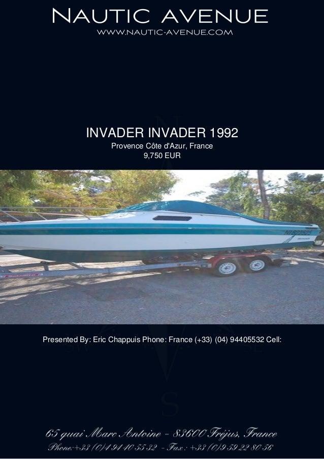 INVADER INVADER 1992 Provence Côte d'Azur, France 9,750 EUR Presented By: Eric Chappuis Phone: France (+33) (04) 94405532 ...