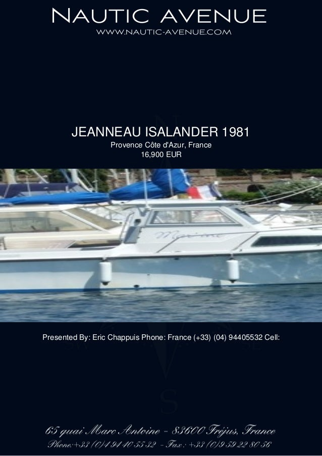JEANNEAU ISALANDER 1981 Provence Côte d'Azur, France 16,900 EUR Presented By: Eric Chappuis Phone: France (+33) (04) 94405...