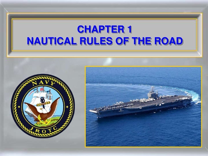 CHAPTER 1 NAUTICAL RULES OF THE ROAD