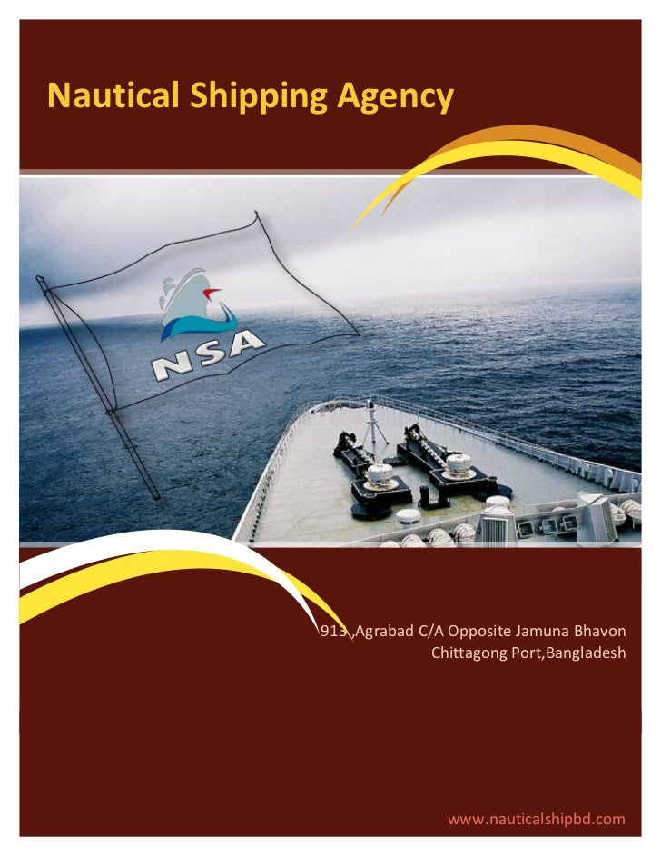 Nautical Shipping Agency                913 ,Agrabad C/A Opposite Jamuna Bhavon                               Chittagong P...
