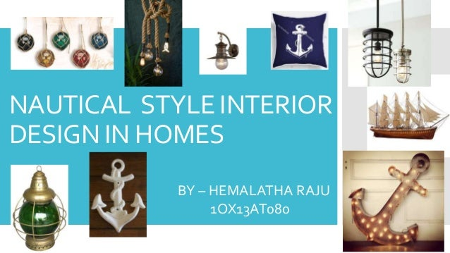 NAUTICAL STYLE INTERIOR DESIGN IN HOMES BY HEMALATHA RAJU 1OX13AT080